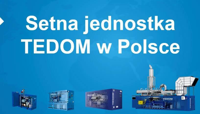 Sto jednostek kogeneracyjnych TEDOM w Polsce